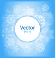 blue light abstract circle frame with snowflakes vector image vector image