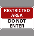 restricted area do not enter red sign do not enter vector image vector image