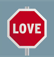 stop love road sign vector image