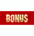 bonus gold sign with light bulbs and shining vector image
