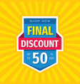 final discount up to 50 percent off concept vector image vector image