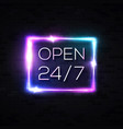 open sign 24 hours 7 days a week neon signage vector image vector image