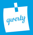 paper sheet with text qwerty icon white vector image vector image