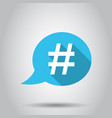 hashtag icon in flat style social media marketing vector image vector image
