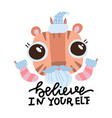 believe in your elf - lettering poster or print vector image vector image