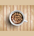 coffee cup with time lettering you can vector image vector image