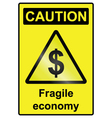Fragile Economy Dollar Hazard Sign vector image vector image