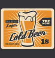 brewery bar cold beer retro poster vector image vector image