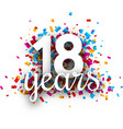 eighteen years anniversary with colorful confetti vector image vector image