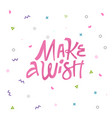 make a wish hand drawn pink lettering vector image vector image