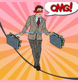 pop art scared business man walking on the rope vector image