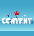 content is king business team with big word vector image vector image