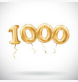 golden number 1000 one thousand metallic balloon vector image