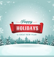 happy holidays greeting card and christmas vector image vector image