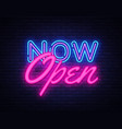 now open neon text design template now vector image