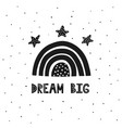 dream big scandinavian print with cute rainbow and vector image
