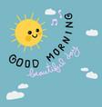 good morning beautiful day sun smile cartoon vector image vector image