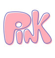 single word pink vector image