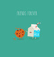 cookies and milk are friends forever vector image vector image