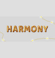 harmony inscription gold letters on a gray vector image vector image