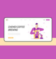 barista brewing chemex coffee website landing page vector image vector image