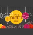 happy chuseok festival greeting card vector image vector image