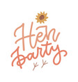 hen party - hand drawn lettering concept vector image
