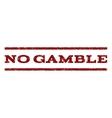 No Gamble Watermark Stamp vector image vector image