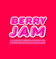 untit tasty sign berry jam with pink font vector image