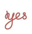 Yes word hand-lettering calligraphy vector image vector image
