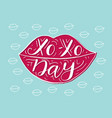 xo- xo day hand drawn romantic quote in the shape vector image vector image