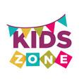 kid zone playground or children education vector image
