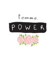 femme power slogan graphic with vector image vector image