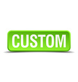 Custom green 3d realistic square isolated button vector image vector image