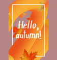 hello autumn poster template can be used for vector image