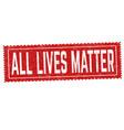 all lives matter sign or stamp vector image