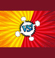 comic versus bright template vector image vector image