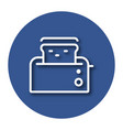 line icon of toaster with shadow eps 10 vector image vector image