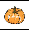 pumpkin and happy thanksgiving text hand drawn vector image