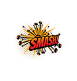 cartoon comic book sound smash explosion cloud vector image vector image