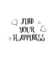 find your happiness love quote logo greeting card vector image vector image