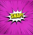 snap comic wording concept vector image vector image