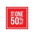 buy one get one 50 off sign square vector image