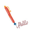 fountain pen writing hello retro stationery vector image