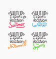 season vacation motivation inscriptions set vector image