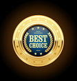 Best choice golden insignia - round medal vector image vector image