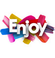 enjoy poster with brush strokes vector image
