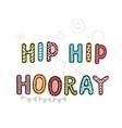 hip hooray - fun hand drawn nursery poster vector image