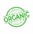 organic premium quality grunge stamps vector image vector image