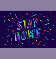 stay home banner poster and lettering typography vector image vector image